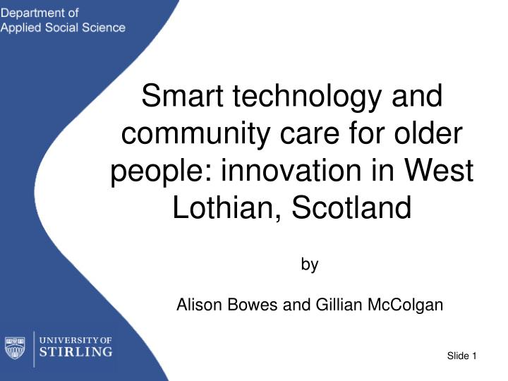 smart technology and community care for older people innovation in west lothian scotland