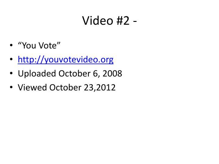 Video #2 -