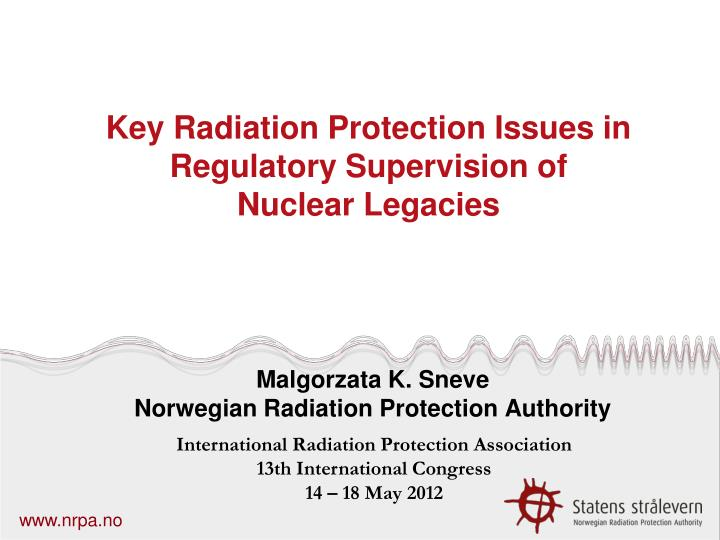 key radiation protection issues in regulatory supervision of nuclear legacies n.