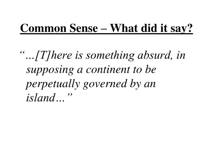 Common Sense – What did it say?
