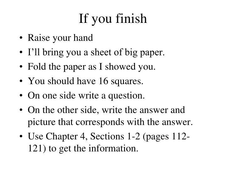 If you finish