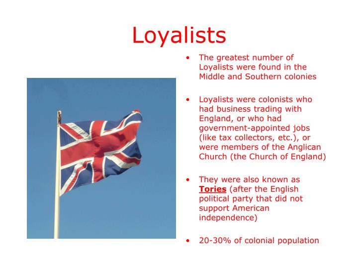 The greatest number of Loyalists were found in the Middle and Southern colonies