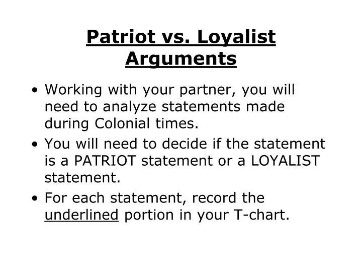 Patriot vs. Loyalist Arguments