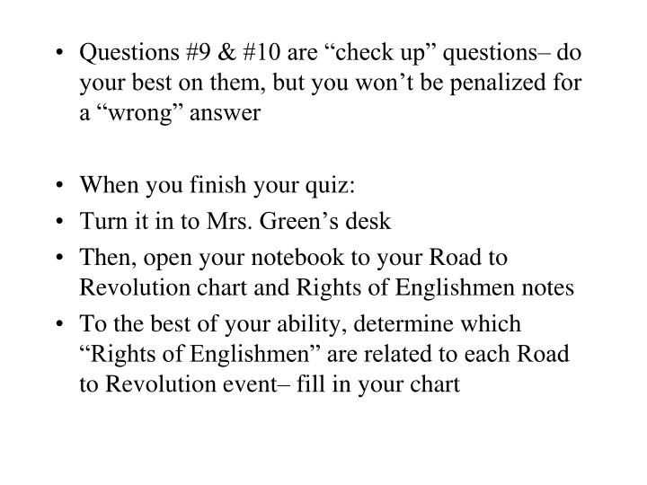 """Questions #9 & #10 are """"check up"""" questions– do your best on them, but you won't be penalize..."""