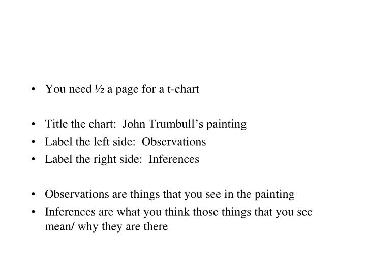 You need ½ a page for a t-chart