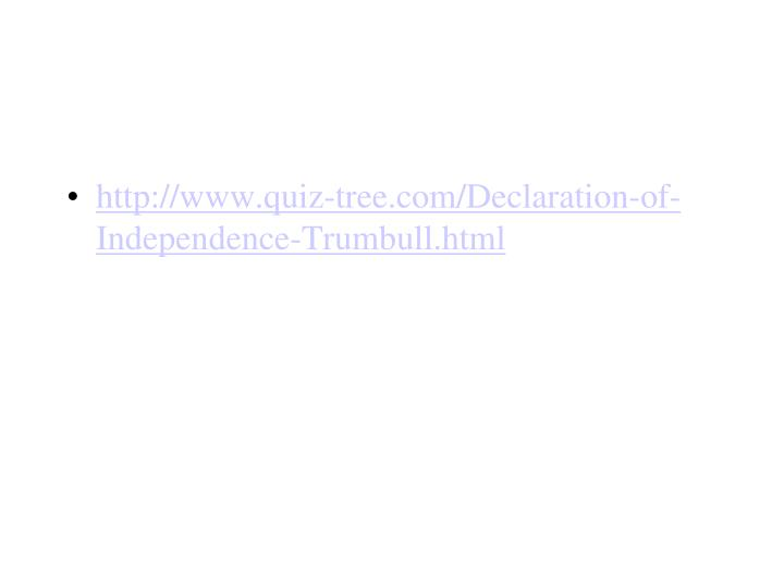 http://www.quiz-tree.com/Declaration-of-Independence-Trumbull.html