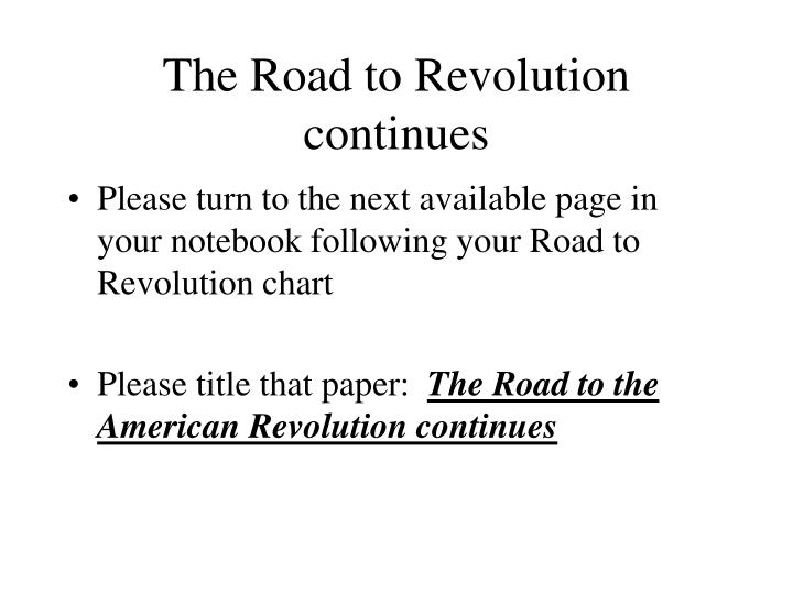 The road to revolution continues