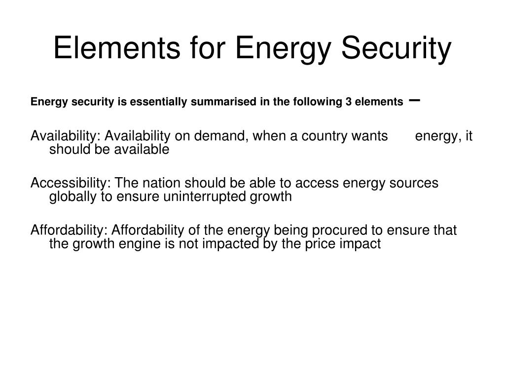 Elements for Energy Security