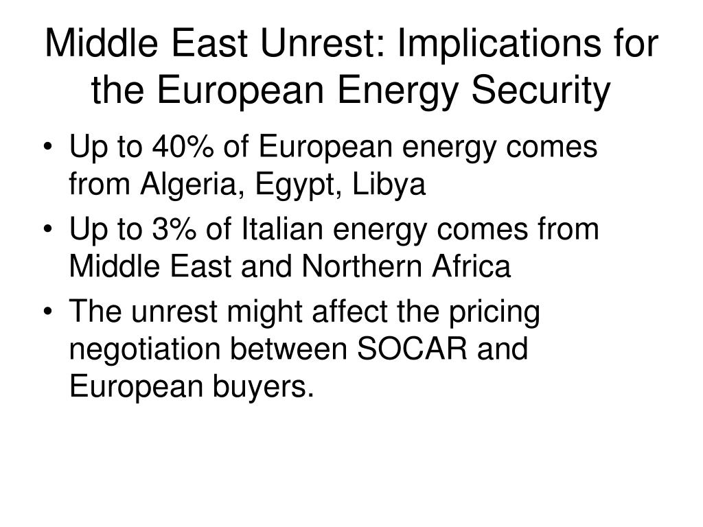 Middle East Unrest: Implications for the European Energy Security