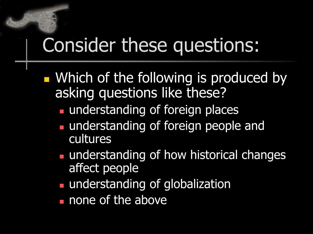 Consider these questions: