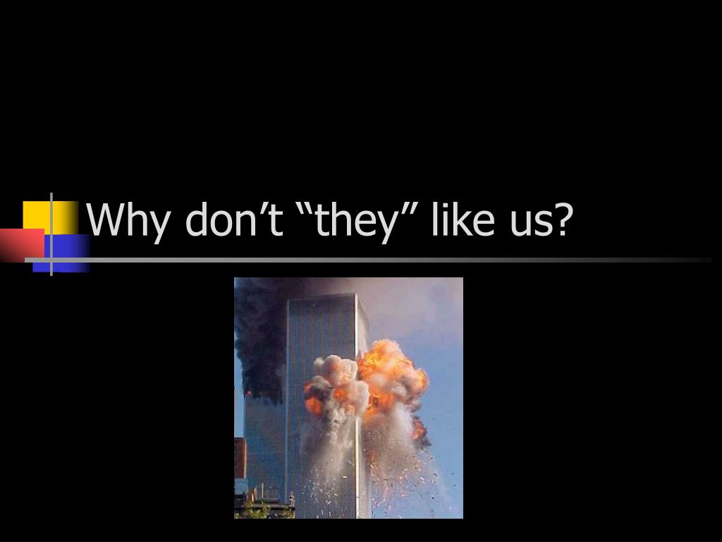 """Why don't """"they"""" like us?"""