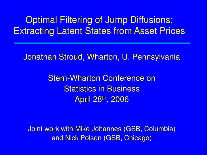 optimal filtering of jump diffusions extracting latent states from asset prices n.
