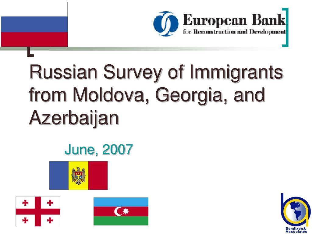 Russian Survey of Immigrants from Moldova, Georgia, and Azerbaijan