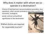 why does it matter with whom we co operate in a destination