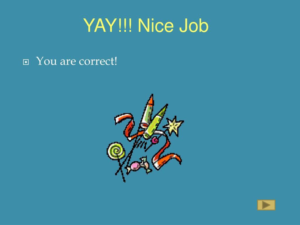 YAY!!! Nice Job