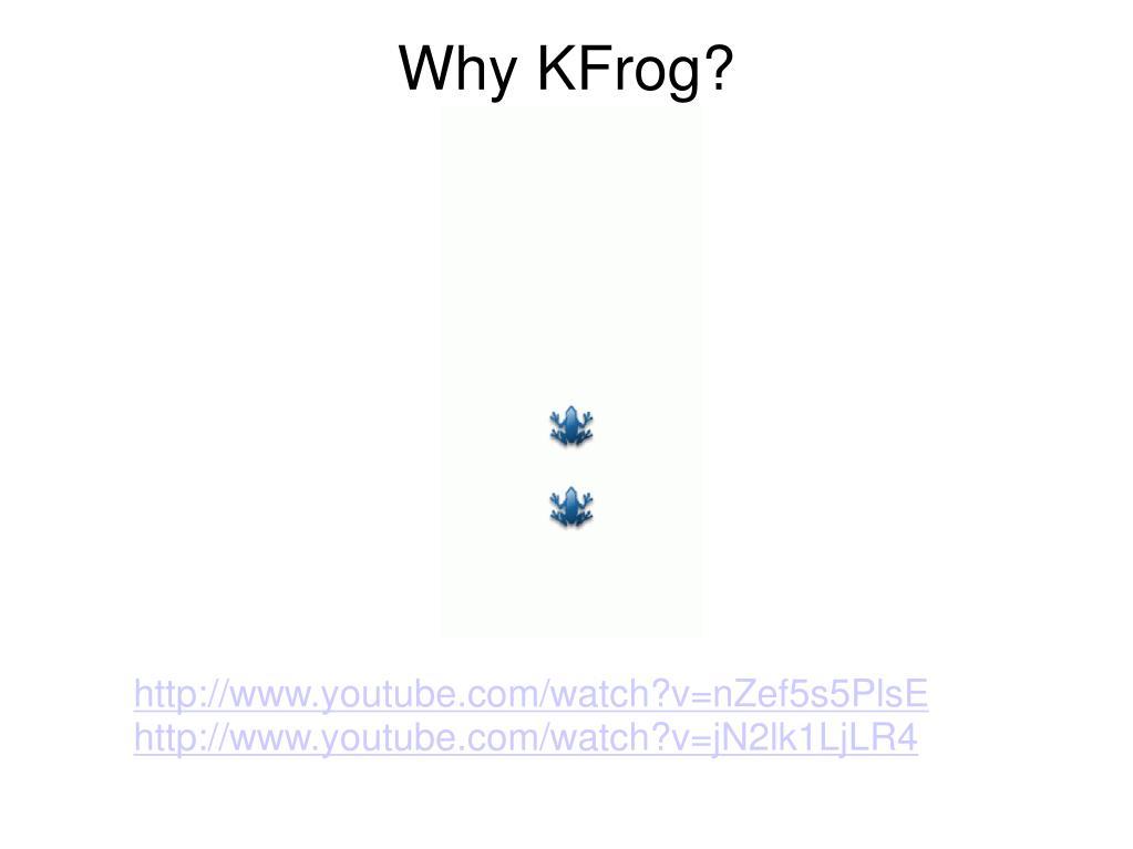 Why KFrog?