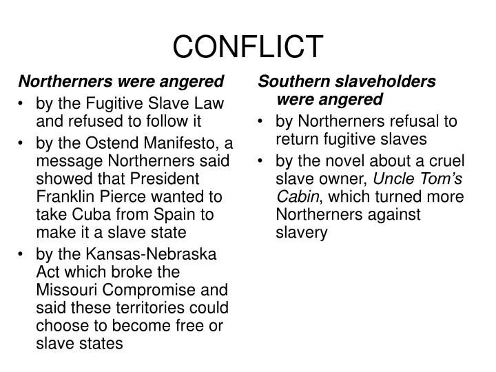 Northerners were angered