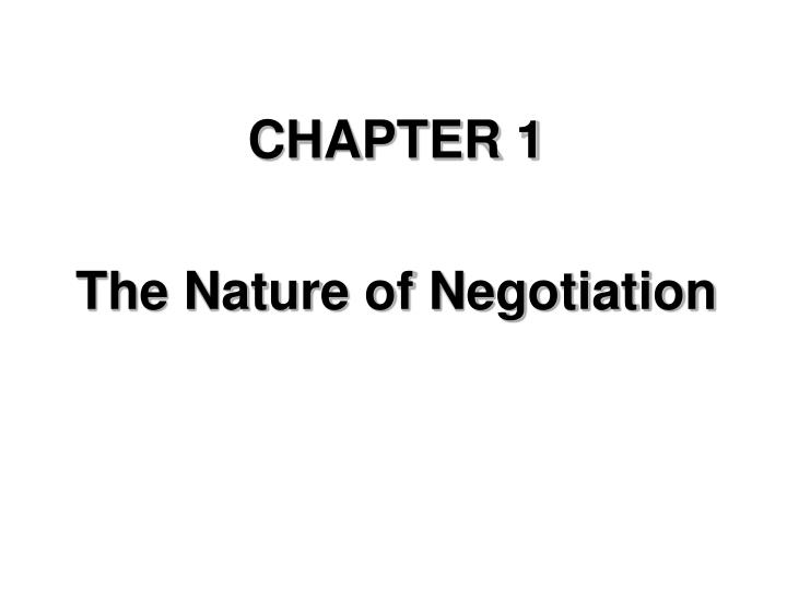 chapter 1 the nature of negotiation n.