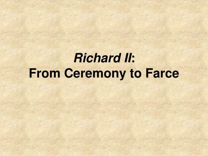 richard ii from ceremony to farce n.