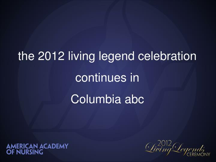 the 2012 living legend celebration continues in