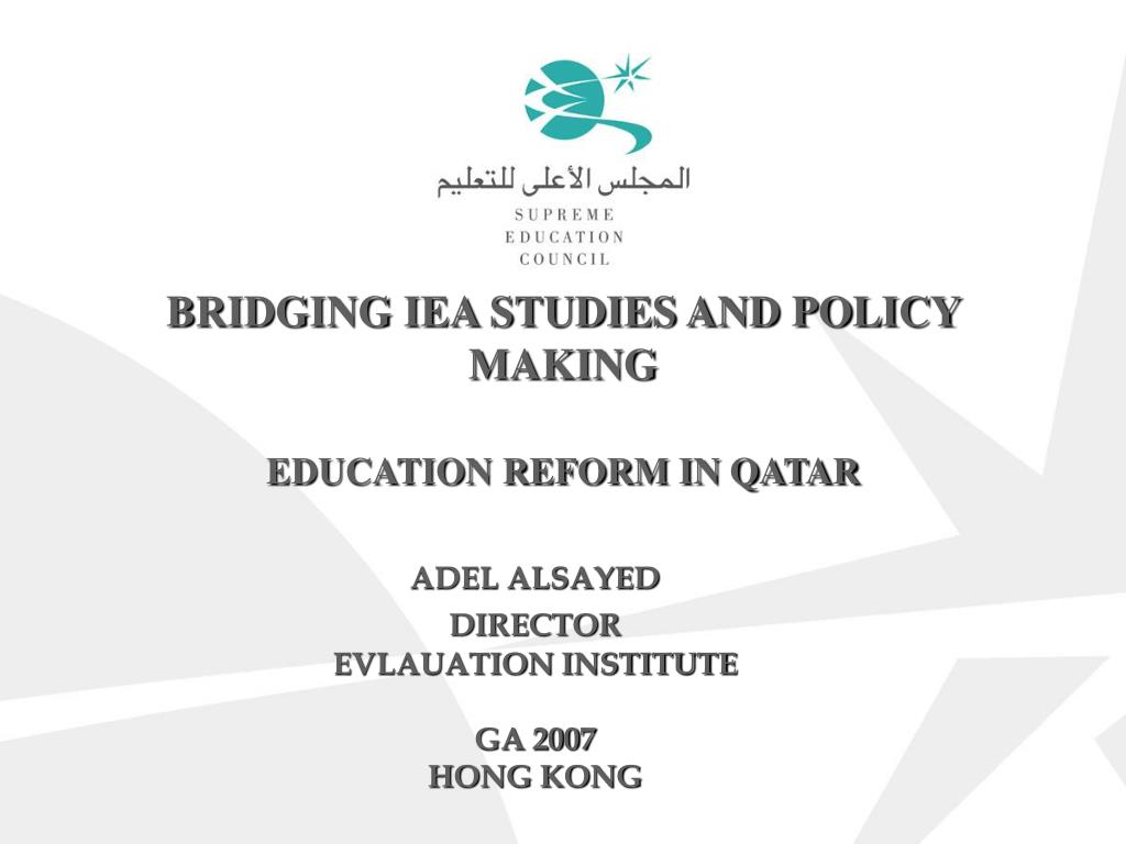 bridging iea studies and policy making education reform in qatar l.