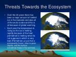 threats towards the ecosystem