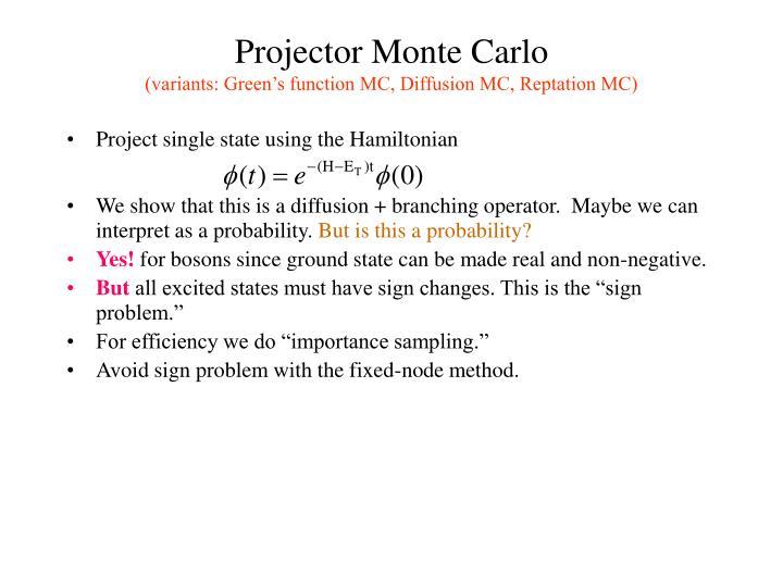 Projector Monte Carlo