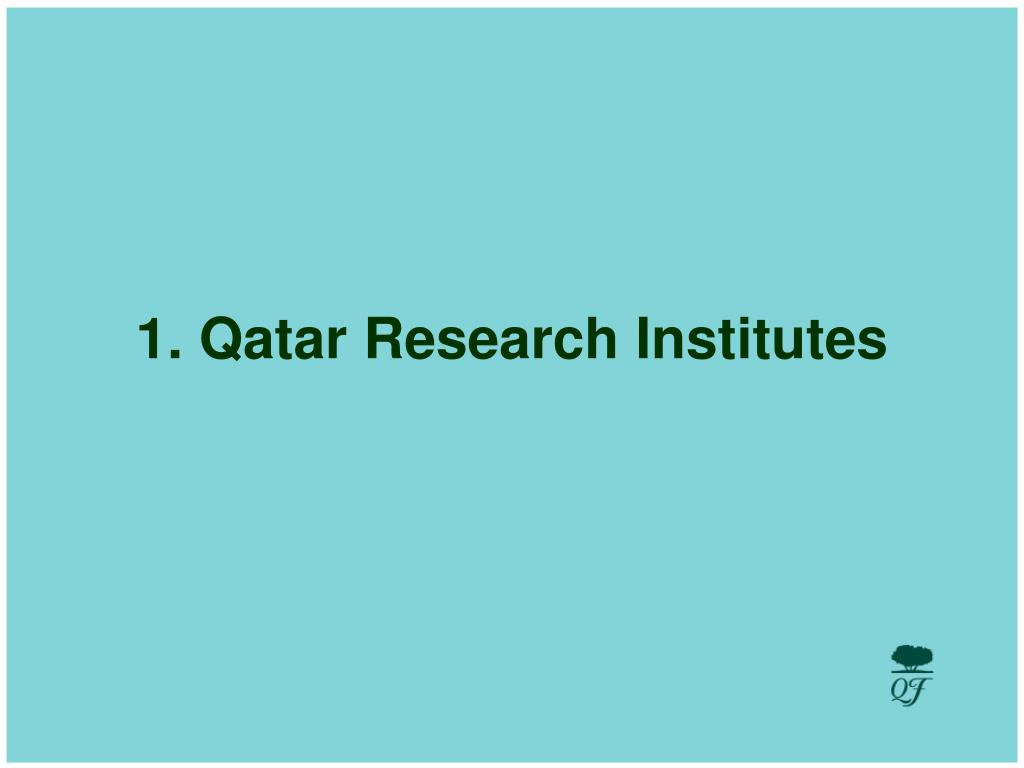 1 qatar research institutes l.