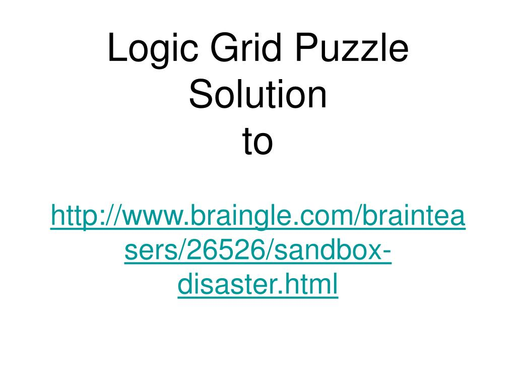 PPT - Logic Grid Puzzle Solution to http://www braingle com