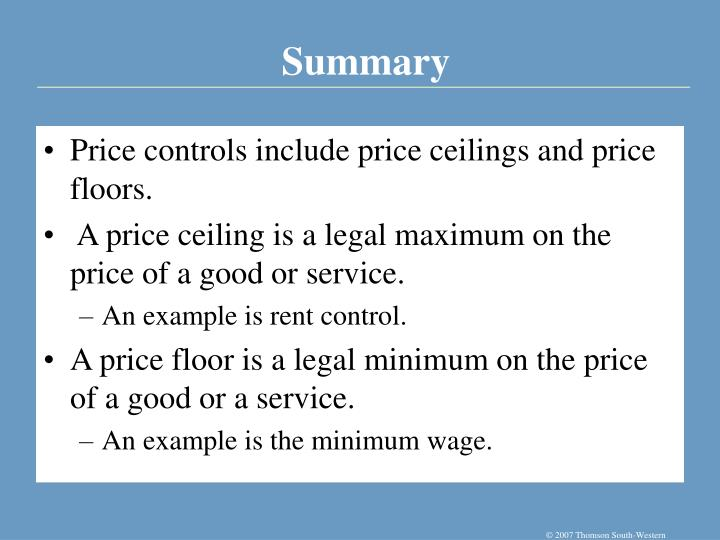 Price controls include price ceilings and price floors.