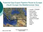 potential gas export pipeline route to europe south europe via mediterranean sea