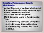 centralizing resources and security administration