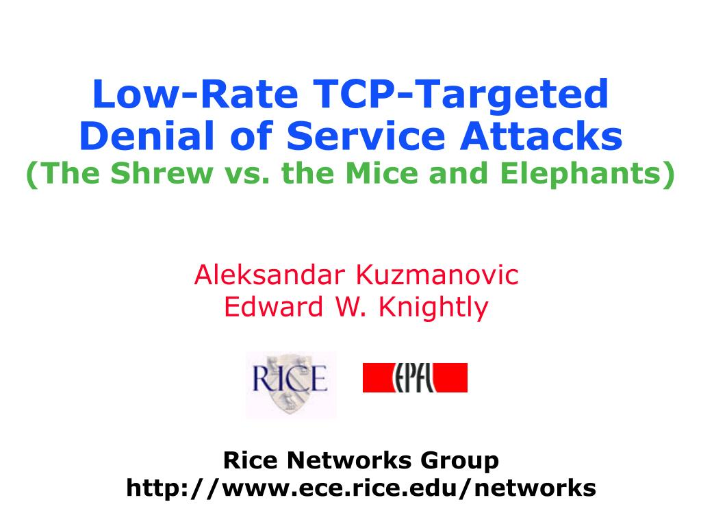 low rate tcp targeted denial of service attacks the shrew vs the mice and elephants l.