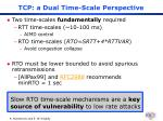 tcp a dual time scale perspective