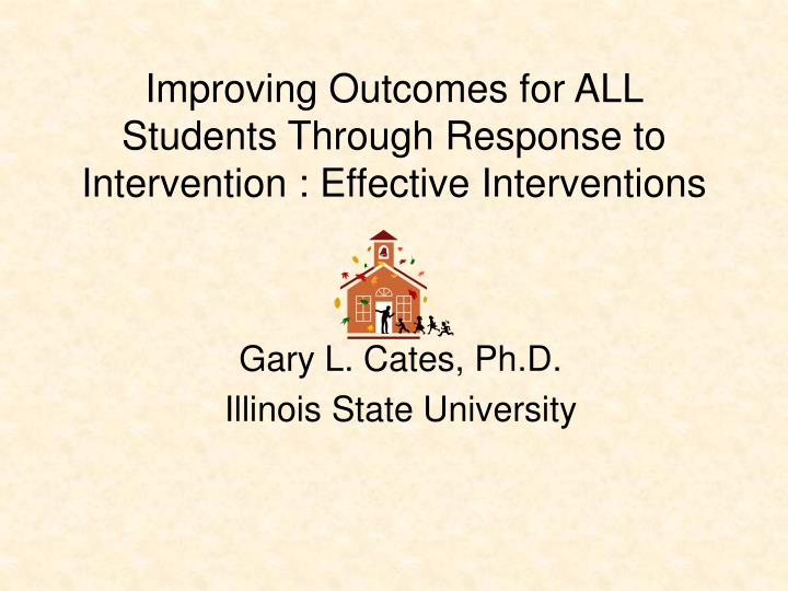 improving outcomes for all students through response to intervention effective interventions n.