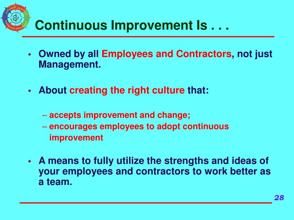 Continuous Improvement Is . . .