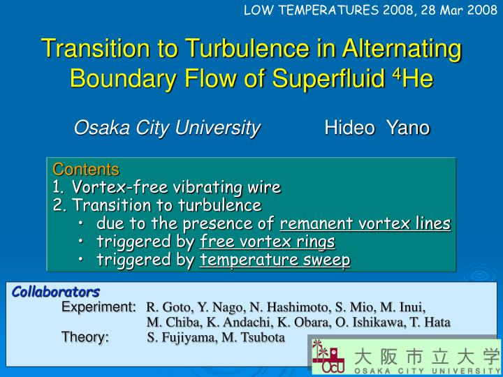 transition to turbulence in alternating boundary flow of superfluid 4 he n.