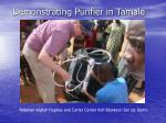 demonstrating purifier in tamale