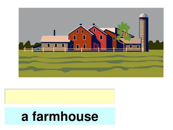 a farmhouse