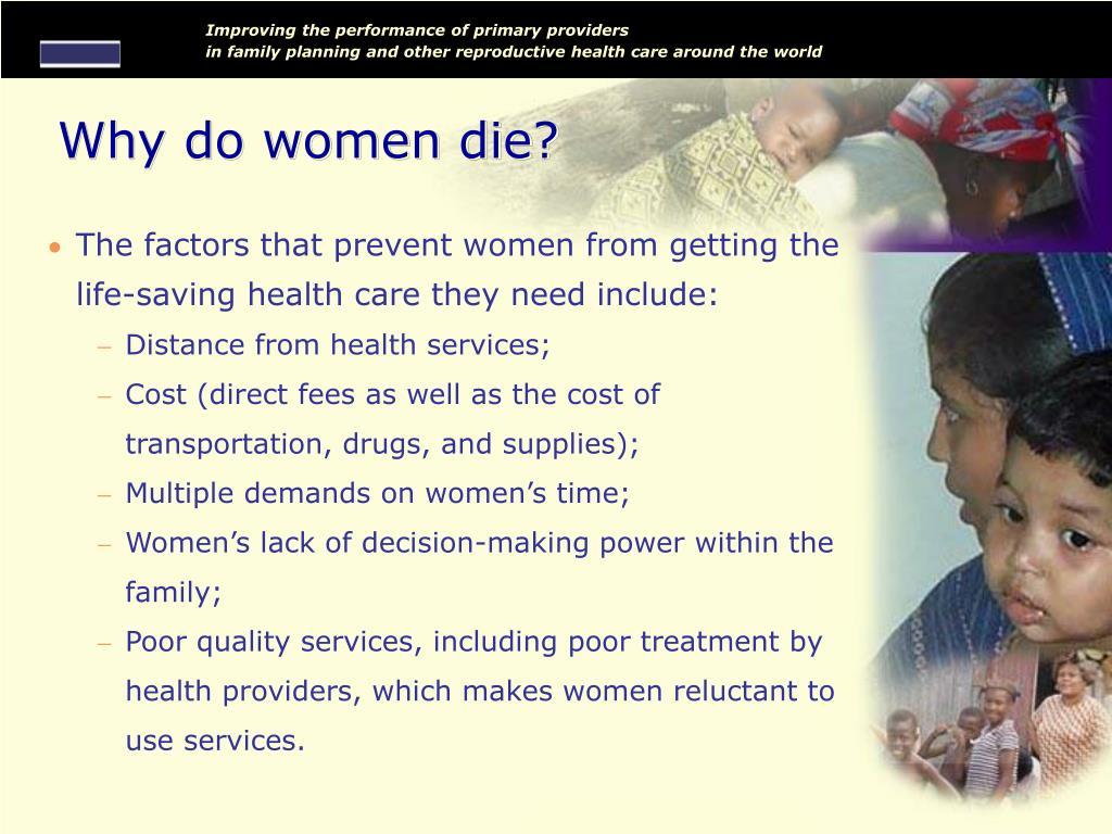 Why do women die?