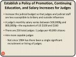establish a policy of promotion continuing education and salary increases for judges