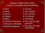 a plane is faster than a train a plane is the best way of travelling