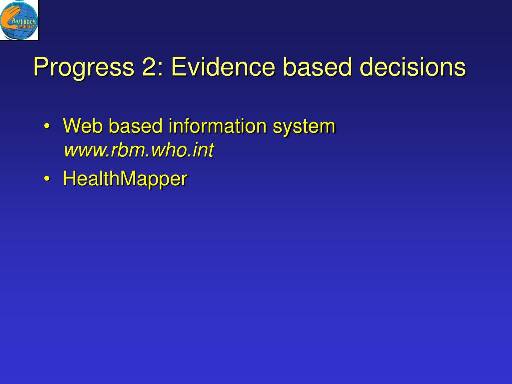 Progress 2: Evidence based decisions