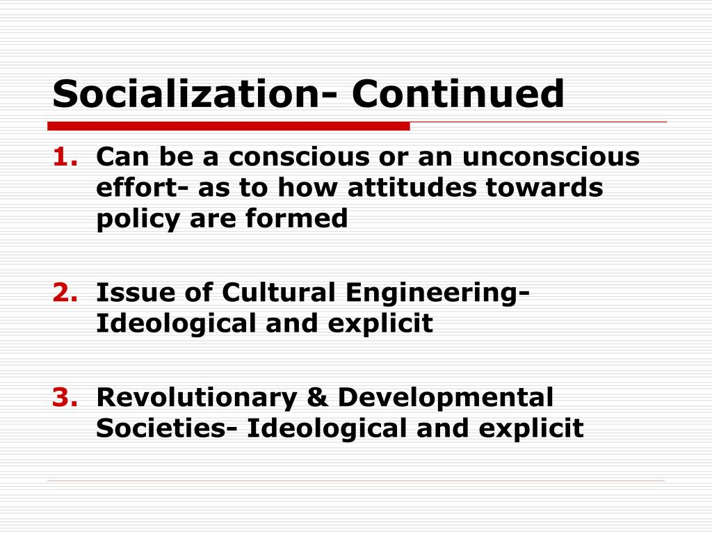 Socialization- Continued