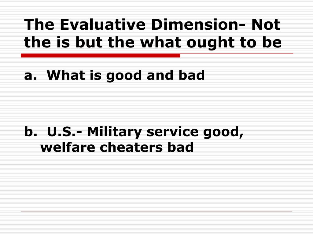 The Evaluative Dimension- Not the is but the what ought to be