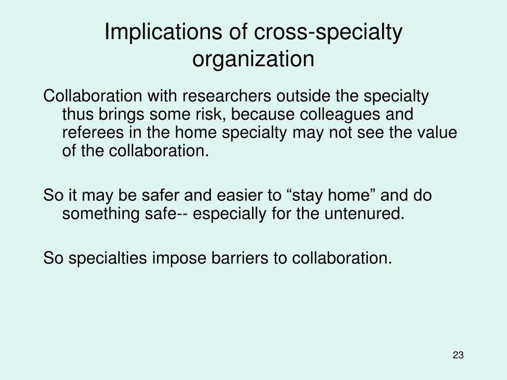 Implications of cross-specialty organization