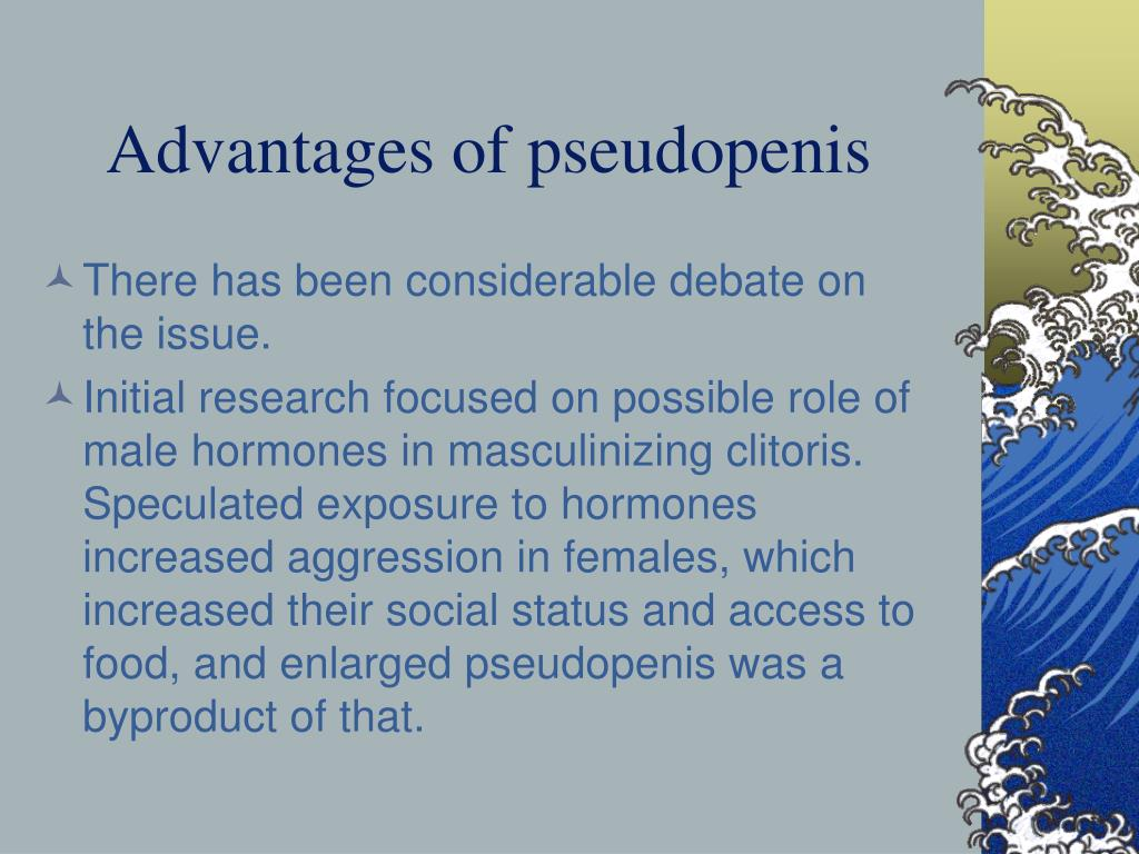 Advantages of pseudopenis