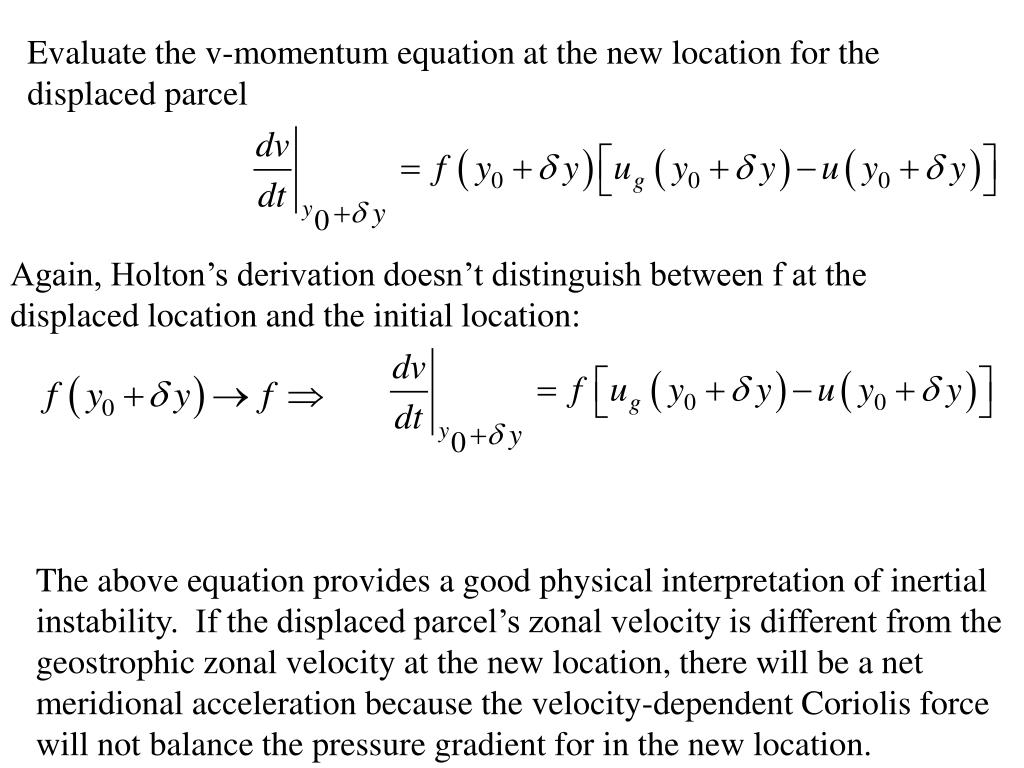 Evaluate the v-momentum equation at the new location for the displaced parcel