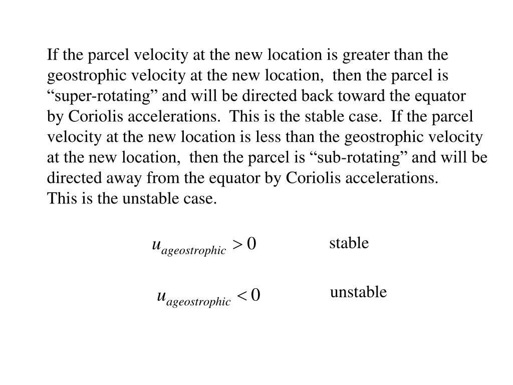 If the parcel velocity at the new location is greater than the