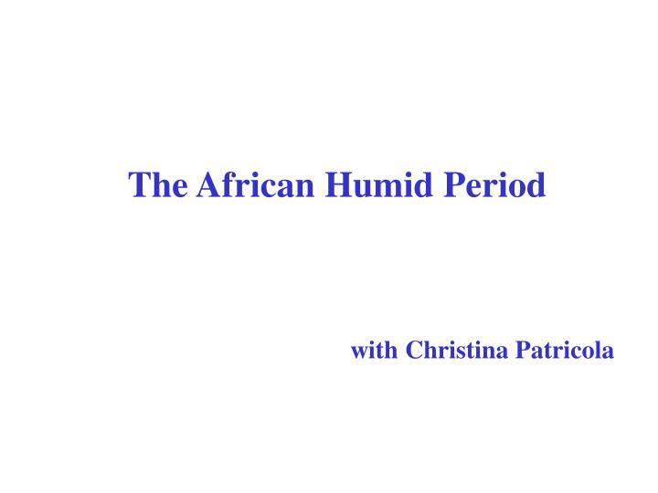 The african humid period